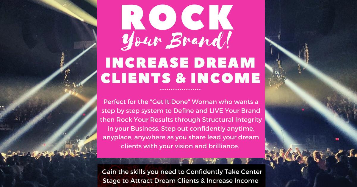 Rock Your Brand! Increase Dream Clients & Income Women's 6 Mo. Leadership & Business Development Skillset Training & Mastermind Program