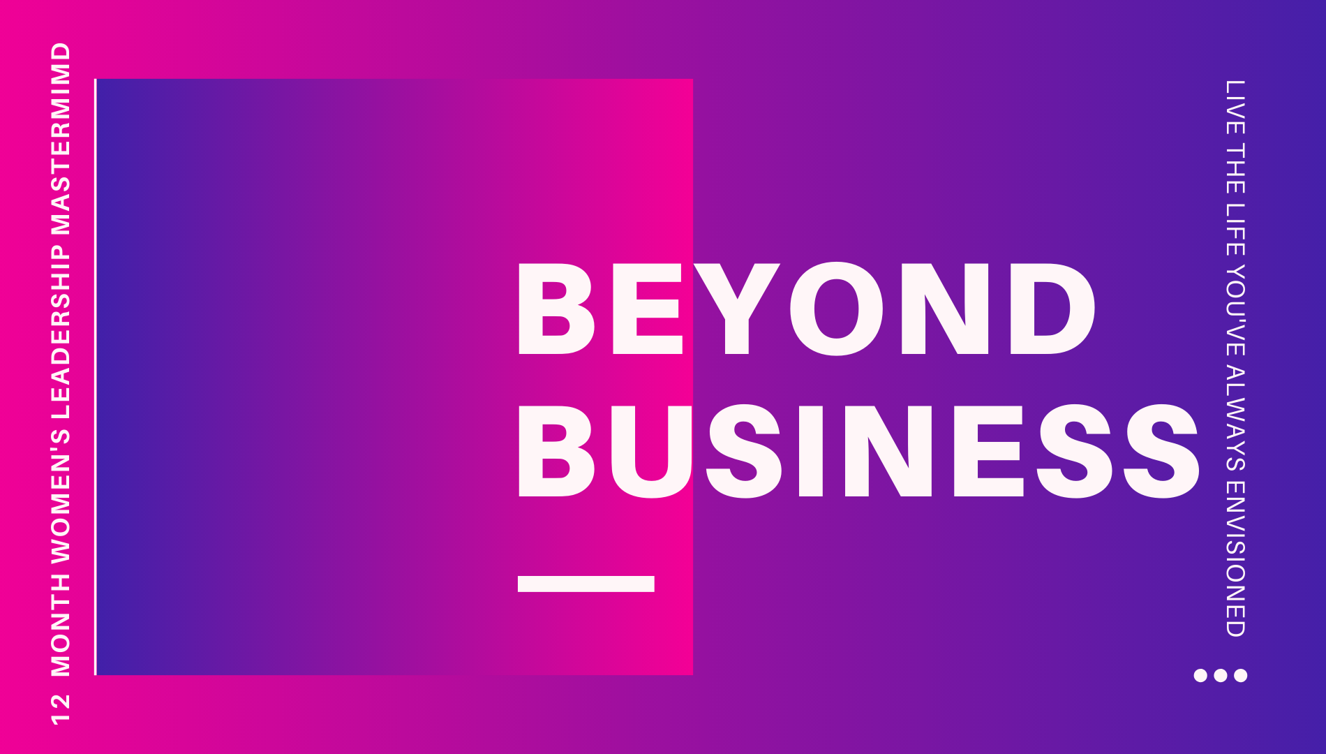 Go From Vision to Victory! Get Your Future Into Focus: Beyond Business